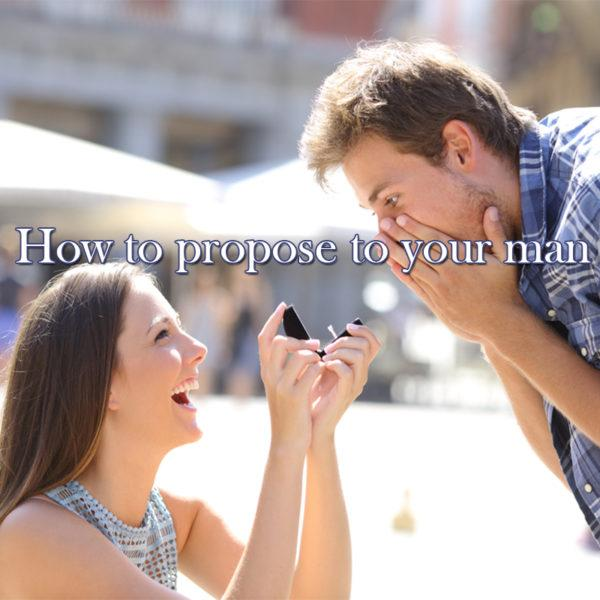 How to propose to your man